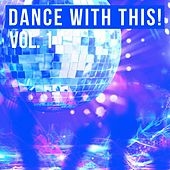 Dance with This!, Vol. 1 de Various Artists