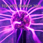 Top Hits Energy 2016 von Andres Espinosa