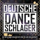 Deutsche Danceschlager Hit Charts (Die Top DJ Dance Schlager Hits 2016 für jede Schlagerparty) von Various Artists