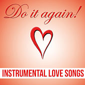 Do It Again! - Instrumental Love Songs von Various Artists