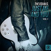 Just Me and You, Vol. 1 by The Equals