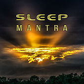 Sleep Mantra – Deep Sleep Music, Relaxing Music Therapy by Sleep Sound Library
