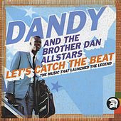 Let's Catch The Beat: The Music That Launched The Legend von Dandy Livingstone