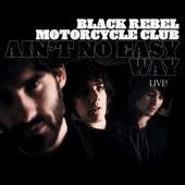 Ain't No Easy Way (Live) von Black Rebel Motorcycle Club