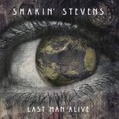 Last Man Alive by Shakin' Stevens