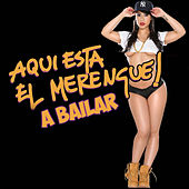 Aqui Esta el Merengue! A Bailar by Various Artists