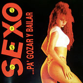 Sexo, Pa' Gozar y Bailar by Various Artists