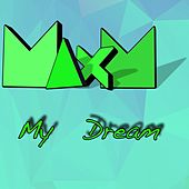 My Dream von Max M