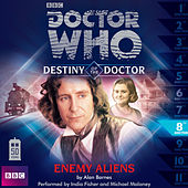 Destiny of the Doctor, Series 1.8: Enemy Aliens (Unabridged) by Doctor Who