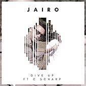 Give Up (feat. C Scharp) by Jairo