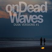 Dusk Versions #1 de On Dead Waves
