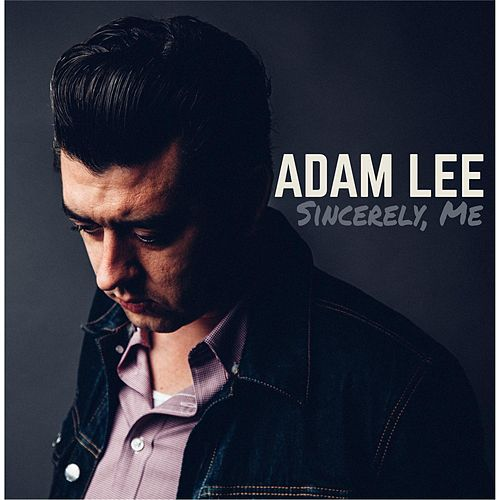 Sincerely, Me de Adam Lee