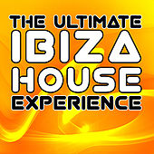 The Ultimate Ibiza House Experience de Various Artists