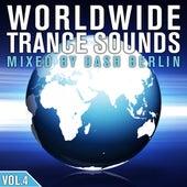 Worldwide Trance Sounds, Vol. 4 Mixed by Dash Berlin von Various Artists