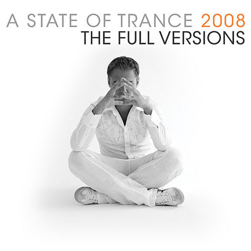 A State Of Trance 2008 – The Full Versions Vol. 1 by Various Artists