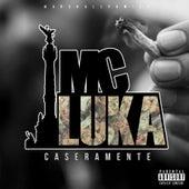 Caseramente by MC Luka
