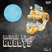 Raised By Robots, Vol. 6 by Various Artists