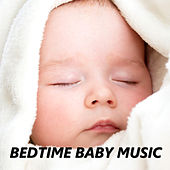 Bedtime Baby Music by Bedtime Baby