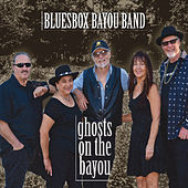 Ghosts on the Bayou by The Bluesbox Bayou Band
