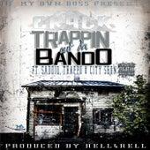 Trappin out da Bando (feat. City Shon, Saddiq & Trappo) by CRACK