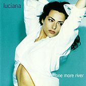 One More River by Luciana