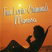 Mimosa von Fun Lovin' Criminals
