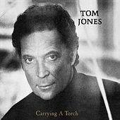 Carrying a Torch by Tom Jones