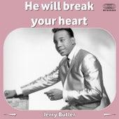 He Will Break Your Heart de Jerry Butler