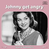 Johnny Get Angry von Joanie Sommers