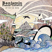 After The Rain by Benjamin Francis Leftwich