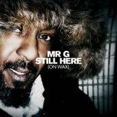 Still Here (On Wax) by Mr. G