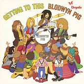 Getting to This (2009 Remaster) de Blodwyn Pig