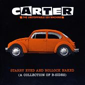 Starry Eyed and Bollock Naked by Carter the Unstoppable Sex Machine