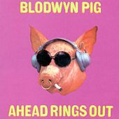 Ahead Rings Out (2006 Remaster) by Blodwyn Pig