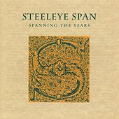 Spanning the Years by Steeleye Span