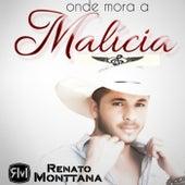 Onde Mora a Malícia de Renato Monttana