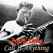 Call It Anything by Zoot Sims