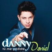 Tú Me Pediste de Danny Daniel