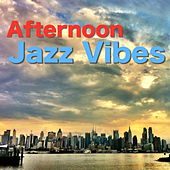Afternoon Jazz Vibes by Various Artists