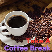 Take A Coffee Break by Various Artists