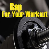 Rap For Your Workout von Various Artists