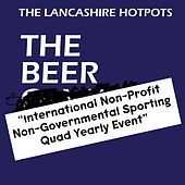 The Beer International Non-Profit, Non-Governmental Sporting Quad Yearly Event EP by The Lancashire Hotpots