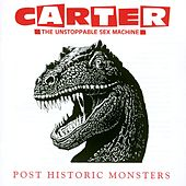 Post Historic Monsters de Carter the Unstoppable Sex Machine