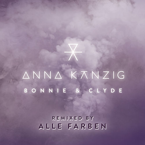 Bonnie & Clyde (Remixed by ALLE FARBEN) by Anna Känzig