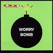 Worry Bomb de Carter the Unstoppable Sex Machine