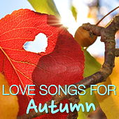 Love Songs For Autumn by Various Artists