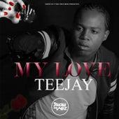 My Love - Single by Jay Tee