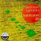 Latitude 20 von Arthur Lyman