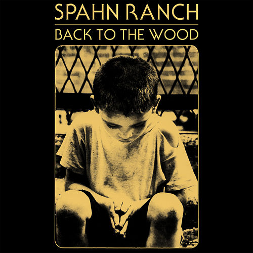 Back to the Wood by Spahn Ranch