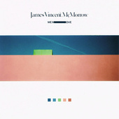 We Move by James Vincent McMorrow